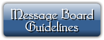 Message Board Guidelines