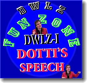 Visit DWLZ Fun Zone and hear Dotti's speech